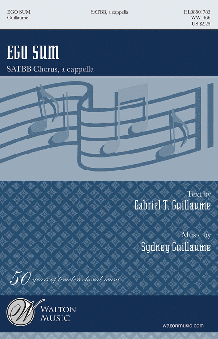 Ego Sum : SATBB : Sydney Guillaume : Sydney Guillaume : Sheet Music : WW1466 : 884088566166
