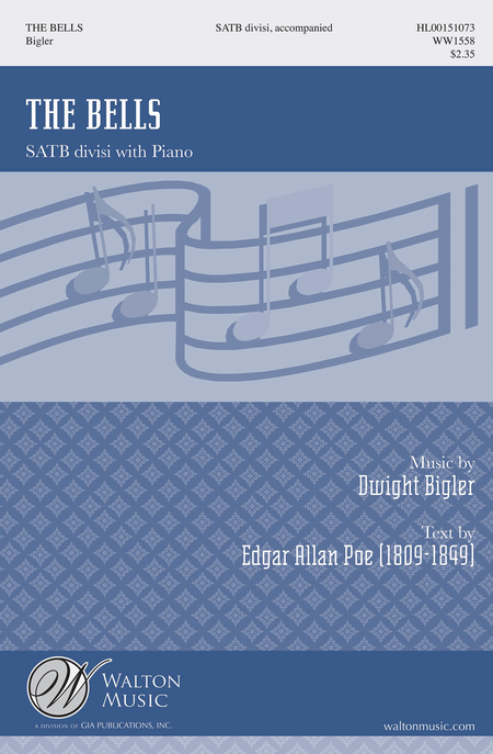 The Bells : SATB Divisi : Dwight Bigler : Edgar Allan Poe : Sheet Music : WW1558 : 888680085421