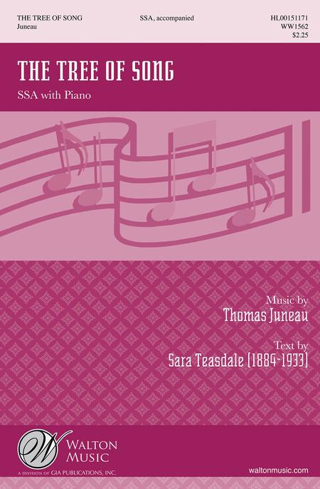 The Tree of Song : SSA : Thomas Juneau : Thomas Juneau : Sheet Music : WW1562 : 888680085674