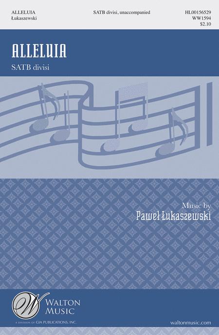 Alleluia : SATB divisi : Pawel Lukaszewski : Pawel Lukaszewski : Sheet Music : WW1594 : 888680606787