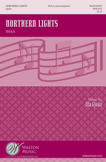 Northern Lights : SSAA : Ola Gjeilo : Ola Gjeilo : Elektra Women's Choir : Sheet Music : WW1615 : 888680625009