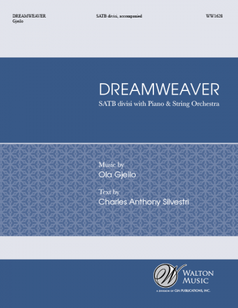 Dreamweaver (Full Score and Parts) : SATB divisi : Ola Gjeilo : Sheet Music : WW1628A : 78514701276