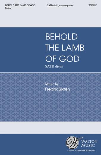 Behold the Lamb of God : SATB divisi : Fredrik Sixten : Utopia Chamber Choir : Sheet Music : WW1662 : 78514700696