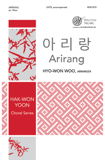 Arirang : SATB : Hyo-Won Woo : Dolce Canto & Ansan City Choi : Sheet Music : WW1670 : 78514701046