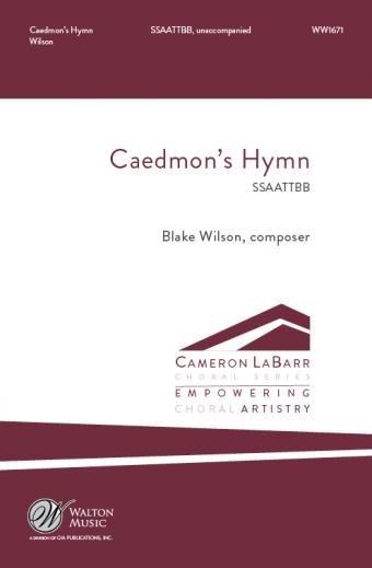 Caedmon's Hymn : SSAATTBB : Blake Wilson : University of Louisville Cardinal Singers : Sheet Music : WW1671 : 78514700856