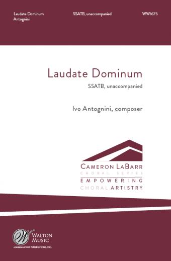 Laudate Dominum : SATB divisi : Ivo Antognini : Missouri State University Chorale : Sheet Music : WW1675 : 78514700896