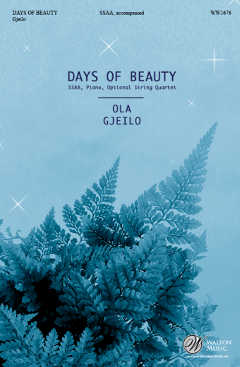 Days of Beauty : SSAA : Ola Gjeilo : Choir of Royal Holloway : Sheet Music : WW1676 : 78514701206