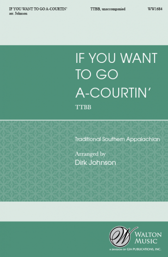 If You Want to Go A-Courtin' : TTBB : Dirk Johnson :  : Sheet Music : WW1684 : 78514701016