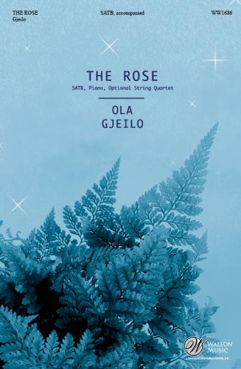 The Rose : SATB : Ola Gjeilo : Choir of Royal Holloway : Sheet Music : WW1686 : 78514701096