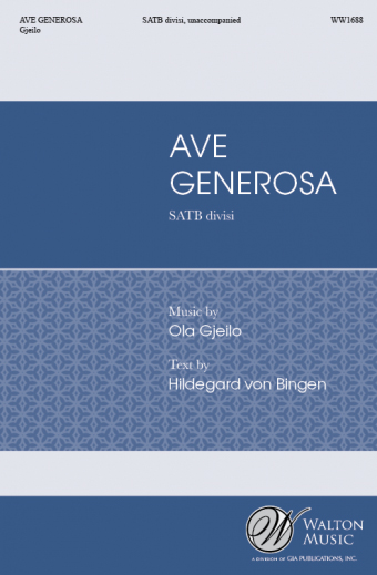 Ave Generosa : SATB divisi : Ola Gjielo : Hildegard von Bingen : Kantorei Denver : Sheet Music : WW1688 : 78514701116