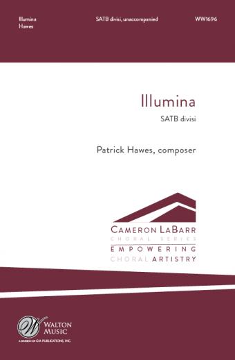Illumina : SATB divisi : Patrick Hawes : Missouri State University Chorale : Sheet Music : WW1696 : 78514701176