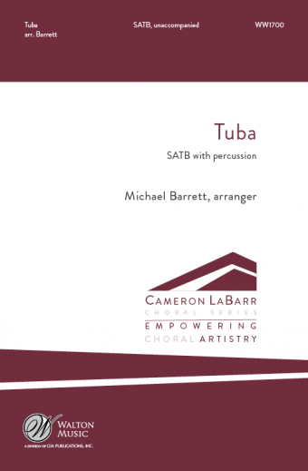 Tuba : SATB : Michael Barrett : University of Pretoria (TUKS) Camerata : Sheet Music : WW1700 : 78514701406