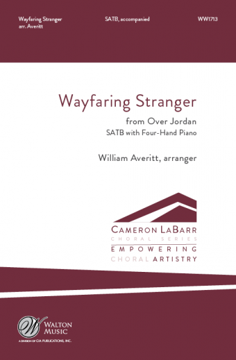 Poor Wayfaring Stranger : SATB : William Averitt : Texas Lutheran University : Sheet Music : WW1713 : 78514701366