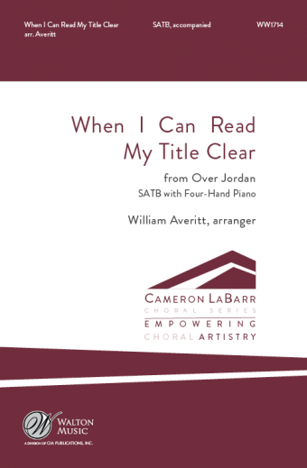 When I Can Read My Title Clear (from Over Jordan) : SATB : William Averitt : Missouri State University Chamber Choir : Sheet Music : WW1714 : 78514701376