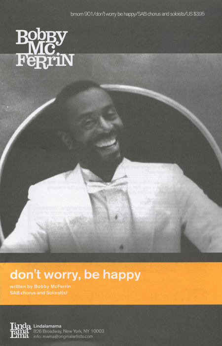 Don't Worry Be Happy : SAB Divisi : Bobby McFerrin : Bobby McFerrin : Sheet Music : happy