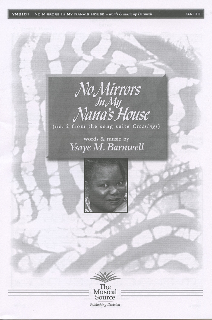 No Mirrors in My House : SATBB : Ysaye Barnwell : Ysaye Barnwell : Sweet Honey In The Rock : Sheet Music : ymb101
