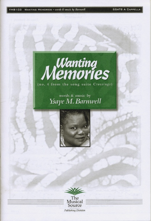 Wanting Memories : SSATB : Ysaye Barnwell : Ysaye Barnwell : Sweet Honey In The Rock : Sheet Music : ymb103