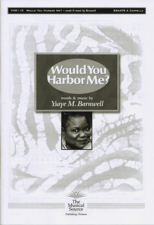 Would You Harbor Me? : SSAATB : Ysaye Barnwell : Ysaye Barnwell : Sweet Honey In The Rock : Sheet Music : ymb110
