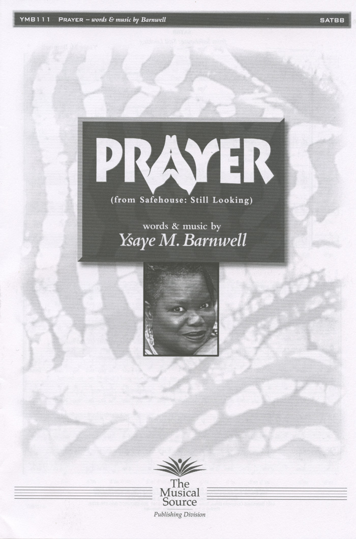 Prayer : SATBB : Ysaye Barnwell : Ysaye Barnwell : Sweet Honey In The Rock : Sheet Music : ymb111