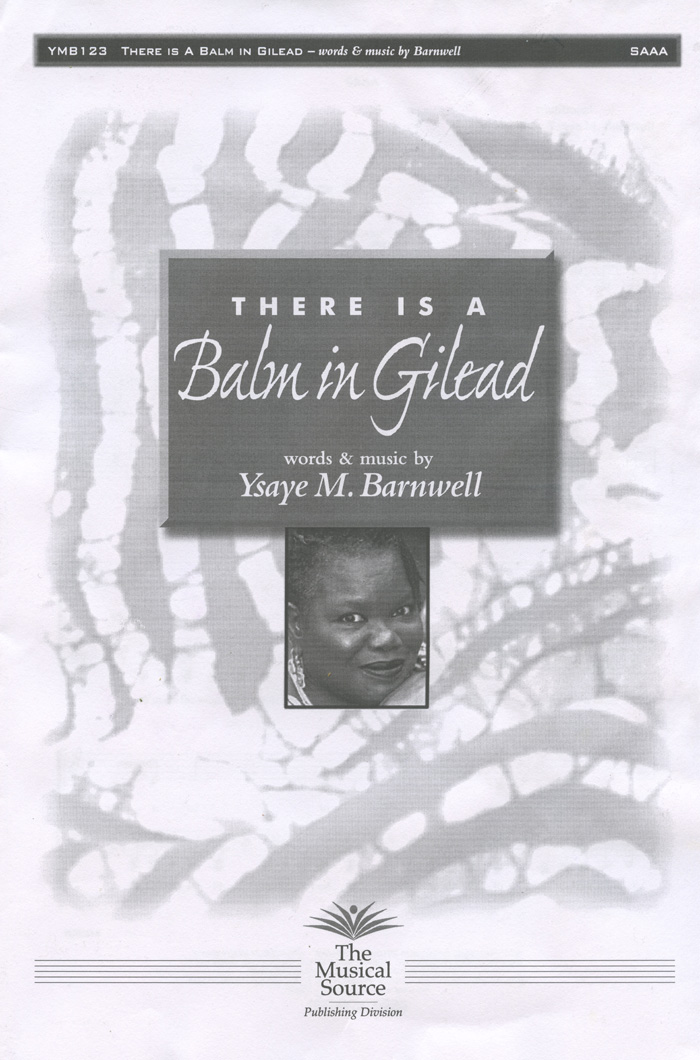 There Is A Balm in Gilead : SSAA : Ysaye Barnwell : Ysaye Barnwell : Sweet Honey In The Rock : Sheet Music : ymb123