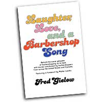 Fred Glelow : Laughter, Love and a Barbershop Song : 01 Book :  : 4252