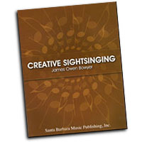 James Owen Bowyer : Creative Sightsinging : Book :  : 964807008358 : SBMP835