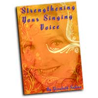 Elizabeth Sabine : Strengthening Your Singing Voice : 01 Book :  : 9780974941172