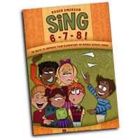 Roger Emerson : Sing 6-7-8! - 50 Ways to Improve Your Chorus : 01 Songbook :  : 884088210342 : 1423454790 : 08747950