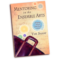 Timothy Sharp : Mentoring in the Ensemble Arts : 01 Book : Tim Sharp :  : G-7961