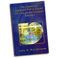 Lisa Billingham : The Complete Conductor's Guide to Laban Movement Theory  : 01 Book :  : G-7184