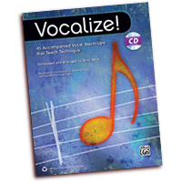 Andy Beck  : Vocalize! 45 Vocal Warm-Ups That Teach Technique : 01 Book & 1 CD : 038081446820  : 00-40024
