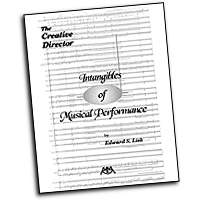 Ed Lisk : The Creative Director - Intangibles of Music Performance : 01 Book : Ed Lisk :  : 073999556797 : 0962430854 : 00317003