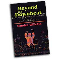 Sandra Willetts : Beyond the Downbeat - Choral Rehearsal Skills and Techniques : 01 Book :  : 9780687074846