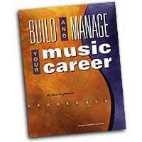 Maurice Johnson : Build and Manage Your Music Career : 01 Book :  : 00330464