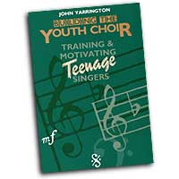 John Yarrington : Building the Youth Choir: Training & Motivating Teenage Singers : 01 Book : John Yarrington :  : 9780806624549