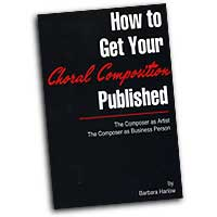 Varbara Harlow : How To Get Your Choral Composition Published : 01 Book :  : 964807001168 : SBMP116