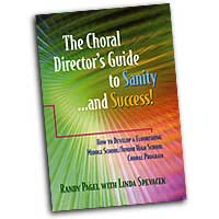 Randy Pagel with Linda Spevacek : The Choral Director's Guide to Sanity ... and Success! : 01 Book : 000308099256 : 30/1962H