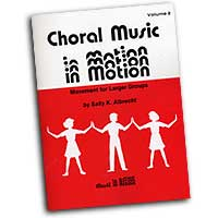 Sally K. Albrecht : Choral Music in Motion Vol 2 : 01 Book : Sally K. Albrecht :  : 02-107