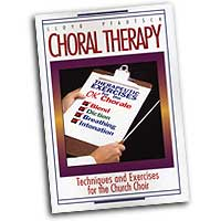 Lloyd Pfautsch : Choral Therapy - Vocal Techniques and Exercises for Church Choirs : 01 Book Vocal Warm Up Exercises :  : 9780687065103