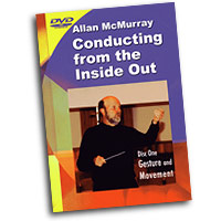 Allan McMurray : Conducting From The Inside Out : DVD : Allan McMurray :  : DVD-613
