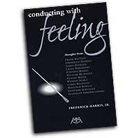 Frederick Harris Jr. : Conducting With Feeling : 01 Book :  : 073999171211 : 0634030299 : 00317121