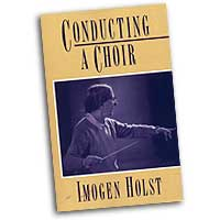 Imogen Holst : Conducting a Choir - A Guide for Amateurs : 01 Book : Imogen Holst :  : 9780193134072