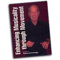 Rodney Eichenberger : Enhancing Musicality through Movement : DVD : Rodney Eichenberger :  : 964807006613 : SBMP661