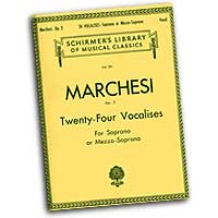 Mathilde Marchesi : Twenty-Four Vocalises for Soprano or Mezzo-Soprano : Vocal Warm Up Exercises :  : 073999751390 : 50254700