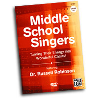 Russell Robinson : Middle School Singers - Turning Their Energy Into Wonderful Choirs! : DVD : Russell L. Robinson :  : 27467