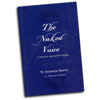 W. Stephen Smith : The Naked Voice : Songbook & Online Audio :  : 9780195300505