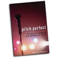 Mickey Rapkin : Pitch Perfect - The Quest For Collegiate A Cappella Glory : 01 Book :  : 9781592403769