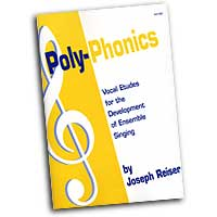 Joseph Reiser : Poly-Phonics - Vocal Etudes for the Development of Ensemble Singing : 01 Book :  : G-4165