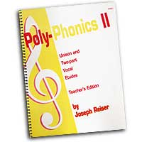 Joseph Reiser : Poly-Phonics II - Vocal Etudes for Grades 3-8 (Teacher's Edition) : 01 Book :  : 4651