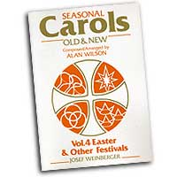 Alan Wilson : Carols Old and New - Easter : SATB : 01 Songbook : 073999555691 : 48016488